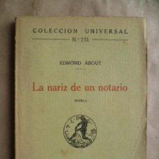 Libros antiguos: LA NARIZ DE UN NOTARIO EDMOND ABOUT COLECCION UNIVERSAL 231 MADRID 1920. Lote 30637567
