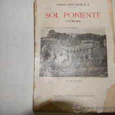 Libros antiguos: SOL PONIENTE (LEYENDAS) TOMÁS ARGÜELLES,S.J AB22813. Lote 30640788