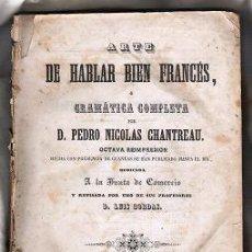 Libros antiguos: EL ARTE DE HABLAR BIEN FRANCES 1848 EN SU ESTADO. Lote 30700750