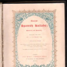 Libros antiguos: ANCIENT SPANISH BALLADS, HISTORICAL AND ROMANTIC,LOCKHART,LONDON,JHON MURRAY,ALBEMARLE STREET,1843. Lote 30700987