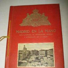 Libros antiguos: ANTIGUO *MADRID EN LAS MANOS* GUIA ILUSTRADA DE INFORMACIÓN GENERAL E INTERESANTE DE LA CORTE.1925. Lote 30801426