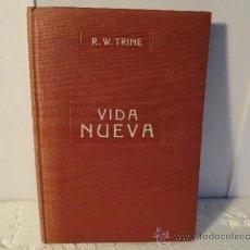 Libros antiguos: VIDA NUEVA.NUEVAS ORIENTACIONES DE VIDA--RODOLFO WALDO TRINE. Lote 30845911