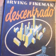 Libros antiguos: DESCENTRADO - IRVING FINEMAN - DEDALO 1931. Lote 30852552