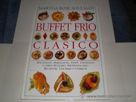 BUFFET FRIO CLASICO,MARTHA ROSE SHULMAN (Libros Antiguos, Raros y Curiosos - Cocina y Gastronomía)