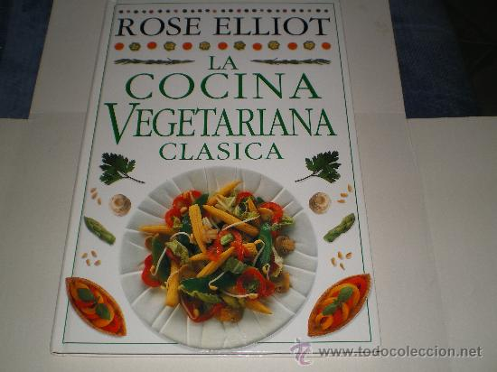 LA COCINA VEGETARIANA CLASICA,ROSE ELLIOT (Libros Antiguos, Raros y Curiosos - Cocina y Gastronomía)