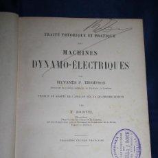Libros antiguos: 1684- 'TRAITÉ THÉORIQUE ET PRATIQUE DES MACHINES DYNAMO-ÉLECTRIQUES' PAR SILVANUS PARIS 1900. Lote 30866752