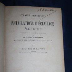 Libros antiguos: 1670- 'TRAITÉ PRATIQUE DES INSTALLATIONS D ÉCLAIRAGE ÉLECTRIQUE' PAR HERZOG ET FELDMANN PARIS 1903. Lote 30867801
