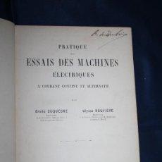 Libros antiguos: 1681- 'PRATIQUE DES ESSAIS DES MACHINES ÉLECTRIQUES A COURANT CONTINU ET ALTERNATIF' PAR DUQUESNE. Lote 30868443