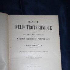 Libros antiguos: 1673- 'MANUEL D'ÉLECTROTECHNIQUE ÉTUDE DES PRINCIPES GÉNÉRAUX ET DES MACHINES ÉLECTRIQUES . Lote 160360228