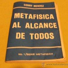 Libros antiguos: METAFISICA AL ALCANCE DE TOSOS, CONNY MENDEZ. Lote 30879468
