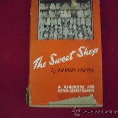 Libros antiguos: THE SWEET SHOP. LIBRO EN INGLÉS SOBRE MERCADOTECNIA DE TIENDAS DE DULCES. L 430. Lote 30894042