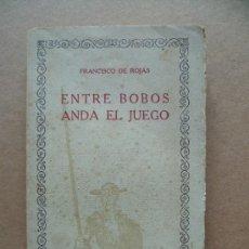 Libros antiguos: ENTRE BOBOS ANDA EL JUEGO POR FRANCISCO DE ROJAS - MADRID, IBEROAMERICANA DE PUBLICACIONES, . Lote 30899097