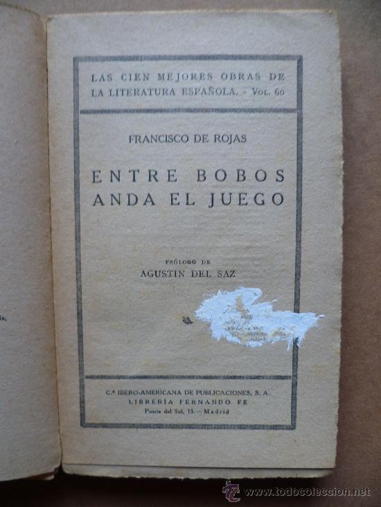 Libros antiguos: ENTRE BOBOS ANDA EL JUEGO POR FRANCISCO DE ROJAS - MADRID, IBEROAMERICANA DE PUBLICACIONES, - Foto 2 - 30899097
