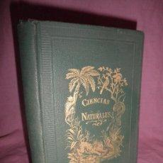 Libros antiguos: LAS CIENCIAS NATURALES - D.CELSO GOMIS - AÑO 1881 - BELLOS GRABADOS.. Lote 30907037