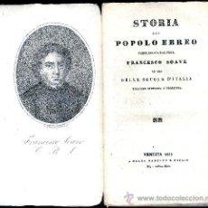 Libros antiguos: FRANCESCO SOAVE. STORIA DEL POPOLO EBREO. VENEZIA, 1835. JUDAISMO. Lote 10970483