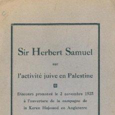 Libros antiguos: SIR HERBERT SAMUEL. SUR L´ACTIVITÉ JUIVE EN PALESTINE. DISCOURS. PARIS, 1926. JUDAÍSMO . Lote 30940808