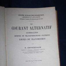 Libros antiguos: 1680- 'COURS D'ÉLECTROTECHNIQUE GÉNÉRALE ET APPLIQUÉE' PAR R. SWYNGEDAUW TOME II 1914. Lote 30956688