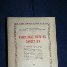 Libros antiguos: 1486- 'PROBLEMAS SOCIALES CANDENTES' PUBLIC. DEL GRUPO DE LA DEMOCRACIA CRISTIANA 1930. Lote 30957195