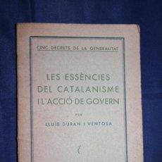 Libros antiguos: 1442- 'LES ESSÈNCIES DEL CATALANISME I L'ACCIÓ DE GOVERN' PER LLUÍS DURAN I VENTOSA - BARCELONA 1936. Lote 30957208
