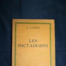 Libros antiguos: 1395- 'LES DICTADURES' - F. CAMBÓ - LLIBRERIA CATALONIA - BARCELONA - 1929. Lote 30957553