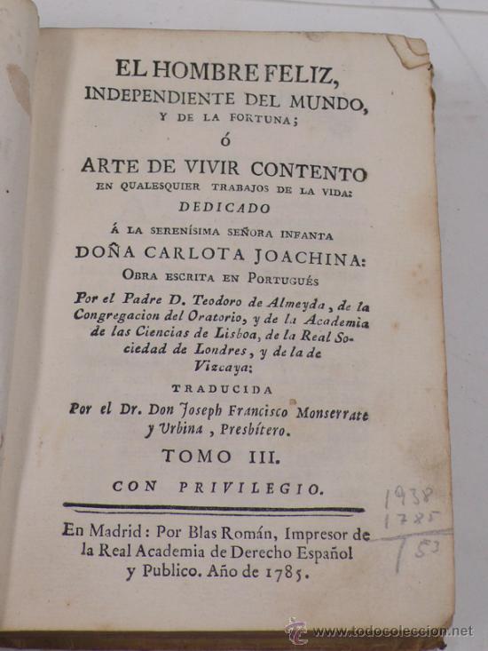 EL HOMBRE FELIZ, INDEPENDIENTE DEL MUNDO,O ARTE DE VIVR CONTENTO. TOMO III. AÑO 1785 (Libros Antiguos, Raros y Curiosos - Ciencias, Manuales y Oficios - Otros)