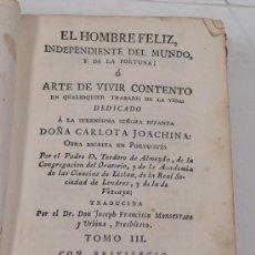 Libros antiguos: EL HOMBRE FELIZ, INDEPENDIENTE DEL MUNDO,O ARTE DE VIVR CONTENTO. TOMO III. AÑO 1785. Lote 30978768