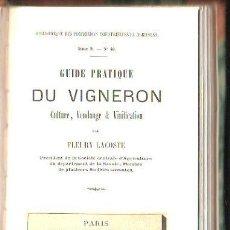 Libros antiguos: GUIDE PRATIQUE DU VIGNERON, FLEURY LACOSTE, PARIS, BIBLIOTHÉQUE DES INDUSTRIELLES ET AGRICOLES. Lote 30992262