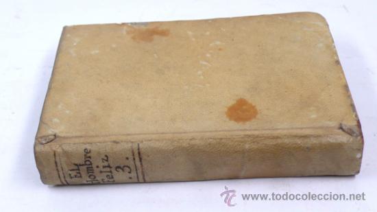 Libros antiguos: El hombre feliz, independiente del mundo,o arte de vivr contento. Tomo III. Año 1785 - Foto 3 - 30978768