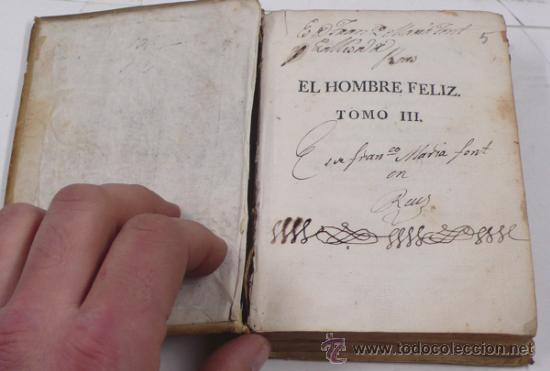 Libros antiguos: El hombre feliz, independiente del mundo,o arte de vivr contento. Tomo III. Año 1785 - Foto 2 - 30978768
