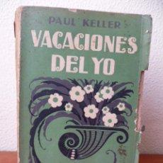 Libros antiguos: VACACIONES DEL YO. KELLER, PAUL. 1924. GUSTAVO GILI. Lote 30977770