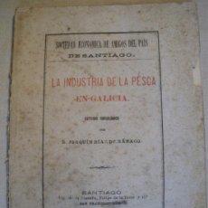 Libros antiguos: LA INDUSTRIA DE LA PESCA EN GALICIA. JOAQUIN DIAZ DE RABAGO. 1885. PORTES INCLUIDOS.. Lote 30978531