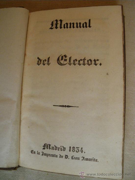 MANUAL DEL ELECTOR. 1834 Y REAL DECRETO PROCEDERES Y PROCURADORES. 1834, PORTES INCLUIDOS (Libros Antiguos, Raros y Curiosos - Ciencias, Manuales y Oficios - Otros)