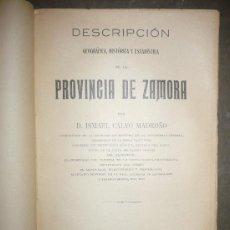 Libros antiguos: DESCRIPCIÓN GEOGRÁFICA, HISTÓRICA Y ESTADISTICA DE LA PROVINCIA DE ZAMORA. 1914. I. CALVO MADROÑO.. Lote 31006773