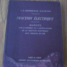 Livros antigos: TRACCIÓN ELÉCTRICA A LOS FERROCARRILES .. TRACTION ELECTRIQUE AUX CHEMINS 1926. Lote 31010800