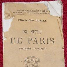 Libros antiguos: EL SITIO DE PARIS. IMPRESIONES Y RECUERDOS - FRANCISCO SARCEY . Lote 31021703