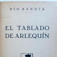 Libros antiguos: EL TABLADO DE ARLEQUÍN. PIO BAROJA. Lote 31021993