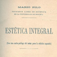 Libros antiguos: MARIO PILO. ESTÉTICA INTEGRAL. MADRID, S.F. (C. 1900?). Lote 31042341