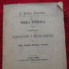 Livres anciens: PERLA VINÍCOLA - J. LÓPEZ CAMUÑAS (1876). Lote 31044738
