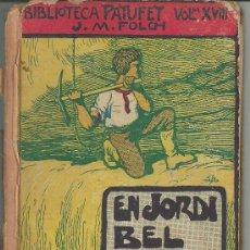 Libros antiguos: EN JORDI BEL EN EL PAIS DE L'OR J M FOLCH I TORRES ILUSTRACIONS D'EN LLAVERIAS 1913. Lote 31046354
