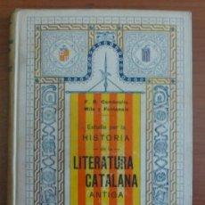 Libros antiguos: HISTORIA DE LA LITERATURA CATALANA ANTIGA. APLECH D'ESTUDIS... CAMBOULIU Y MILÀ Y FONTANALS. 1910.. Lote 31107350