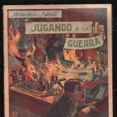 Libros antiguos: BIBLIOTECA INFANTIL. JUGANDO A LA GUERRA. EDITA RAMON SOPENA. Nº 27 . Lote 31065623