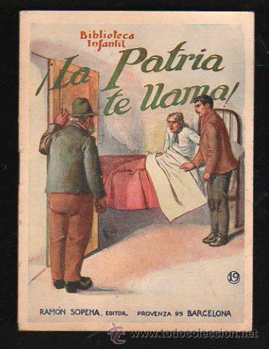 BIBLIOTECA INFANTIL. LA PATRIA TE LLAMA. EDITOR RAMON SOPENA. Nº 19 (Libros Antiguos, Raros y Curiosos - Literatura Infantil y Juvenil - Otros)