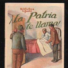 Libros antiguos: BIBLIOTECA INFANTIL. LA PATRIA TE LLAMA. EDITOR RAMON SOPENA. Nº 19. Lote 31065641