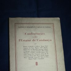 Libros antiguos: 0826- 'CONFERÈNCIES SOBRE L'ESTATUT DE CATALUNYA' PER VV.AA. ACADÈMIA DE JURISPRUDÈNCIA I LEGISLACIÓ. Lote 31065779