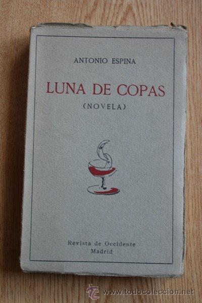 LUNA DE COPAS. (NOVELA). ESPINA (ANTONIO) (Libros antiguos (hasta 1936), raros y curiosos - Literatura - Narrativa - Otros)