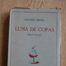 Libros antiguos: LUNA DE COPAS. (NOVELA). ESPINA (ANTONIO). Lote 31073193