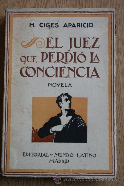 EL JUEZ QUE PERDIÓ LA CONCIENCIA. NOVELA. CIGES APARICIO (M.) (Libros antiguos (hasta 1936), raros y curiosos - Literatura - Narrativa - Otros)