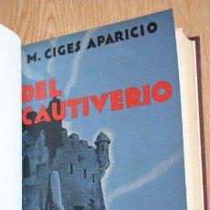 Libros antiguos: EL LIBRO DE LA VIDA TRÁGICA. DEL CAUTIVERIO. CIGES APARICIO (M.). Lote 31073236