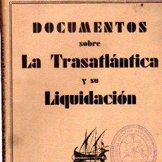 Libros antiguos: DOCUMENTOS SOBRE LA TRASATLÁNTICA Y SU LIQUIDACIÓN, TOMO I, BARCELONA, 1934. Lote 206538186