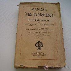 Libros antiguos: MANUAL DEL TINTORERO Y DEL QUITAMANCHAS - AÑO 1.923 - ROBERTO LEPETIT. Lote 31088328